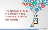 The Science of APIs in a Mobile World – Security, Control, and Quality