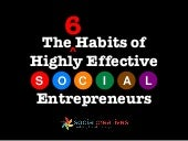 The 6 Habits of Highly Effective Social Entrepreneurs