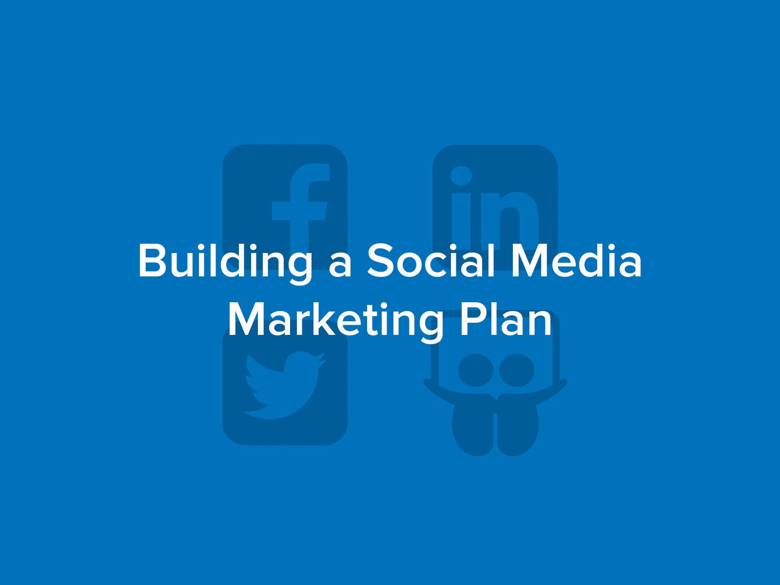Building a Social Media Marketing Plan