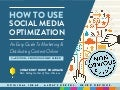 Social Media Optimization: An Easy Guide to Marketing and Distributing Your Content Online
