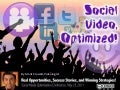 Social Video Optimization, Explored