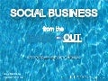 Social Business from the Inside Out