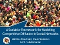 A Scalable Framework for Modeling Competitive Diffusion in Social Networks