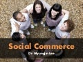 Social Commerce and F-Commerce (소셜 커머스와 페이스북 커머스)
