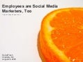 Employees are Social Media Marketers, Too! (they just don't know it yet), Gia Lyons - Social Fresh Charlotte 2009