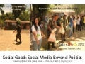Social Good: Social Media beyond politics