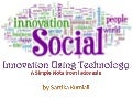 Social Innovation Using Technology