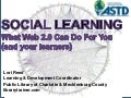 Social Learning: What Web 2.0 Can Do For You (and your learners)