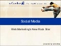 Social Media - Web Marketing's New Rock Star