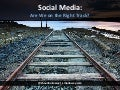 Social Media - Are We on the Right Track