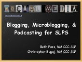 Social Media: Blogging, Microblogging, and Podcasting for SLPs at ASHA 2010