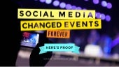 How Social Media Has Forever Changed Events
