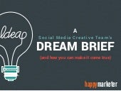 A Social Media Creative Team's Dream Brief