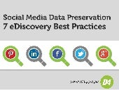 Social Media Data Preservation: 7 Best Practices for eDiscovery | D4