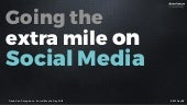 Going the Extra Mile on Social Media