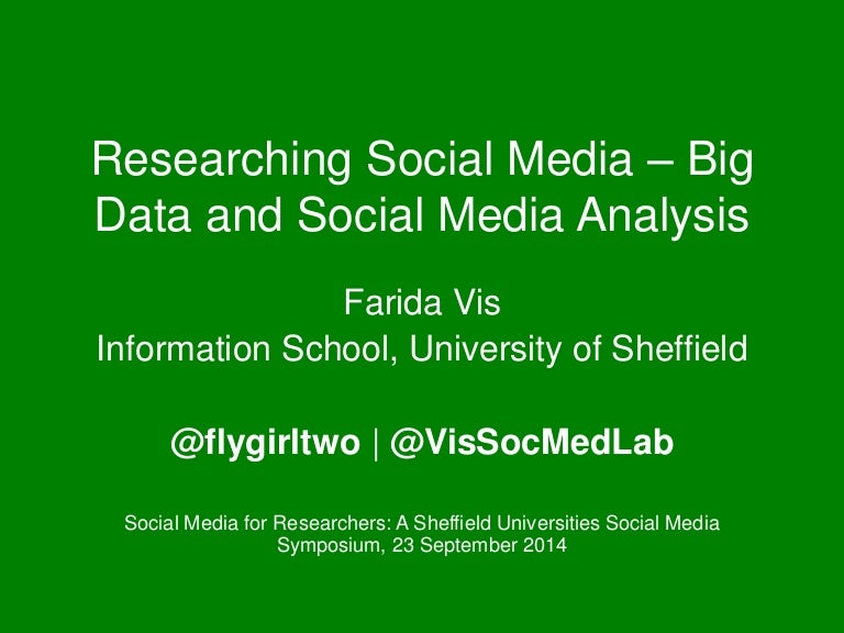 Researching Social Media - Big Data and Social Media Analysis