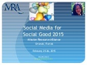 Social Media for Social Good 2015 Mission Resource Alliance