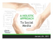 Social Media:  A Holistic Approach