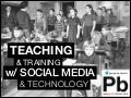 Teaching and Training with Social Media and Technology