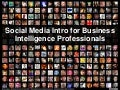 Social Media Intro For Business Intelligence People