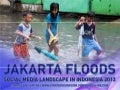 Jakarta Floods - Social Media Landscape in Indonesia - January 2013