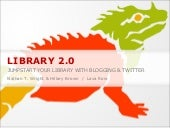 Library 2.0: Jump start your library with blogging and Twitter