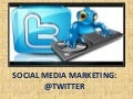 Social Media Marketing: Twitter