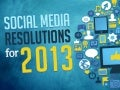 Social Media Resolutions 2013 - #socialmedia #resolutions