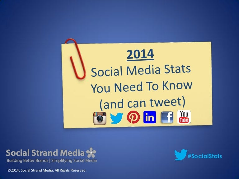 Social Media Facts 2014 Social Media Stats 2014
