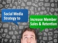 Social Media Strategy for Retention and Sales