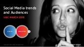 Social media trends  and audiences: March 2105