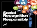 Social Recognition Done Responsibly