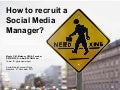 How to recruit a Social Media  Manager?