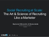 Social Recruiting at Scale: The Art & Science of Recruiting like a Marketer