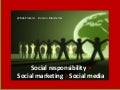 Social Responsibility > Social Marketing > Social Media