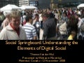 Social Springboard: Understanding the  Elements of Digital Social