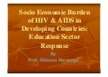 Socio economic burden of hivaids in developing countries - education sector response (obioma nwaorgu)