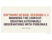 Software Design Class (Sessions 2, 3): Manning the Lookout- Creating Actionable Observations with Personas