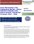 Solar Photovoltaic (PV) Installation Market - Global Industry Analysis, Size, Share, Growth, Trends And Forecast, 2012   - 2018