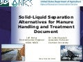 Solid liquid separation alternatives for manure handling and treatment