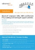 ObserveIT empowers VARs, MSPs and Remote IT by auditing and tracking all support activities