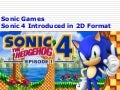 Sonic Games: Sonic 4 Introduced in 2D Format