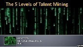 The 5 Levels of Talent Mining from SourceCon 2010 DC