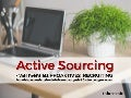 Active Sourcing - viel mehr als proaktives Recruiting