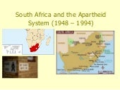 South Africa under apartheid for le...