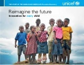 The State of the World's Children 2015 (Executive Summary), Reimagine the Future: Innovation for every child