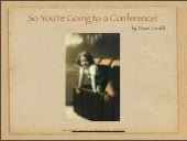 So You're Going To A Conference! (W...