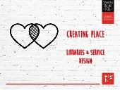 Creating place - libraries and service design