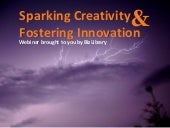 Sparking creativity and fostering i...