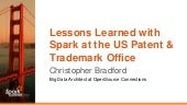 Lessons Learned with Spark at the US Patent & Trademark Office